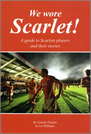 We Wore Scarlet - Llanelli Old Players Association