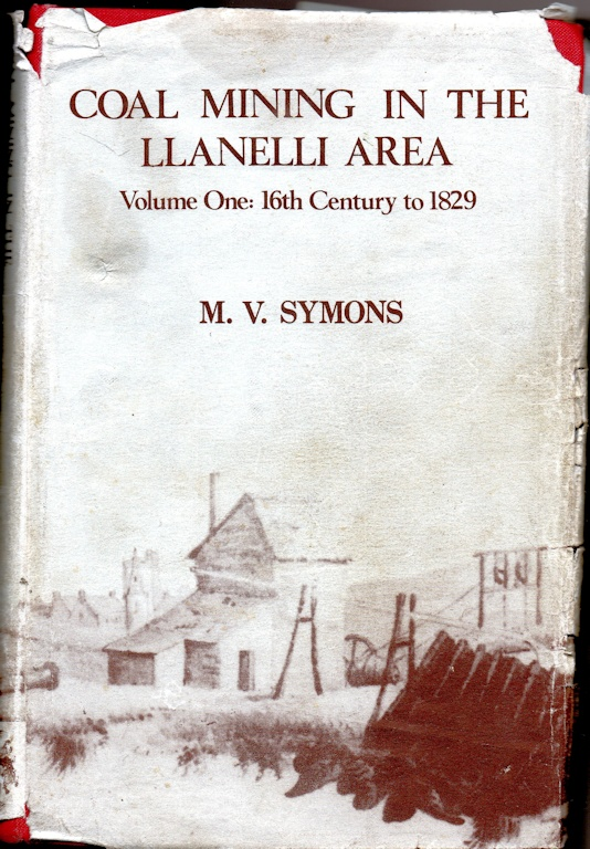 Coal Mining in the Llanelli Area - Volume One 16th. Century to 1829